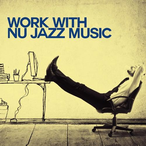 Work with Nu Jazz Music von Various Artists