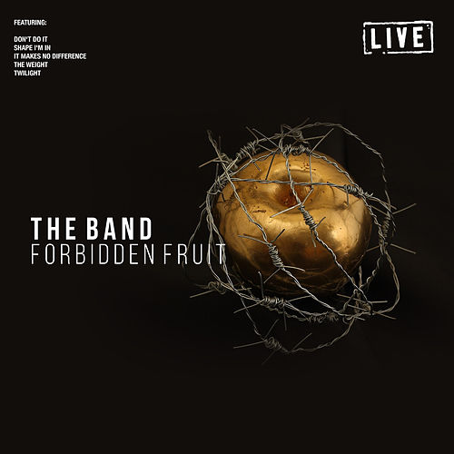 Forbidden Fruit (Live) de The Band