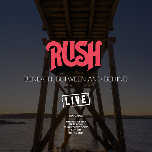Beneath, Between And Behind (Live) de Rush