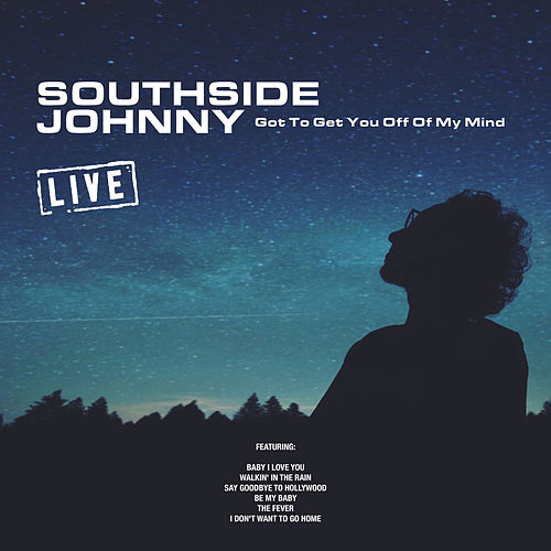Got To Get You Off Of My Mind (Live) by Southside Johnny