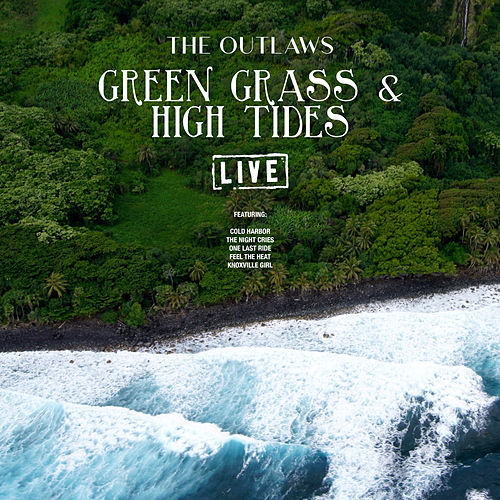 Green Grass & High Tides (Live) von The Outlaws