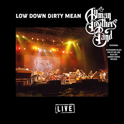 Low Down Dirty Mean (Live) de The Allman Brothers Band