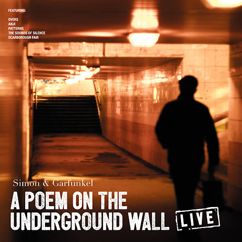A Poem On The Underground Wall (Live) by Simon & Garfunkel