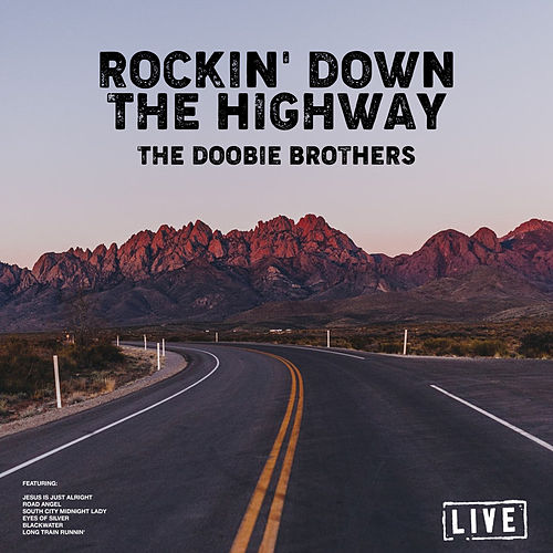 Rockin' Down The Highway (Live) von The Doobie Brothers