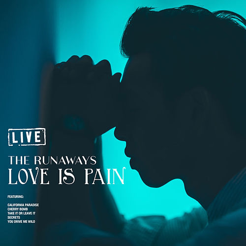 Love Is Pain (Live) by The Runaways