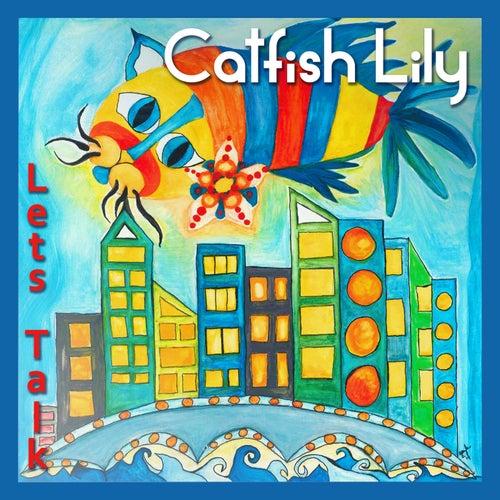 Lets Talk de Catfish Lily