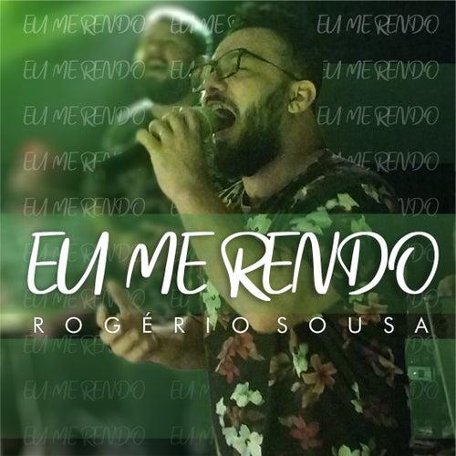 Eu Me Rendo by Rogério Sousa