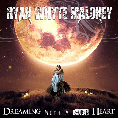 Dreaming with a Broken Heart de Ryan Whyte Maloney