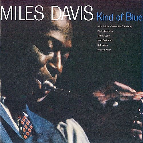 Kind of Blue (Remastered) by Miles Davis