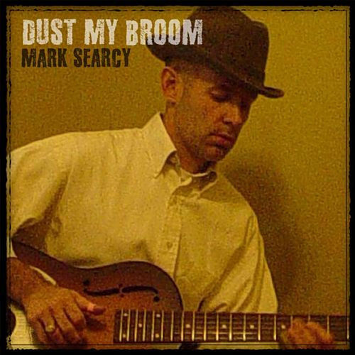 Dust My Broom by Mark Searcy