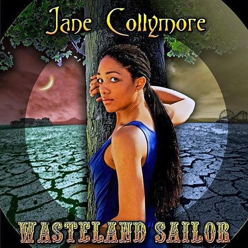 Wasteland Sailor (The la La la Song) by Jane Collymore