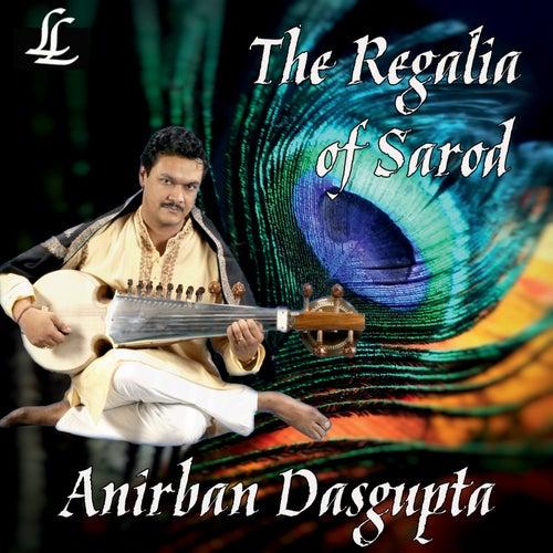 The Regalia of Sarod de Anirban Dasgupta