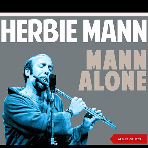 Mann Alone (Album of 1957) de Herbie Mann