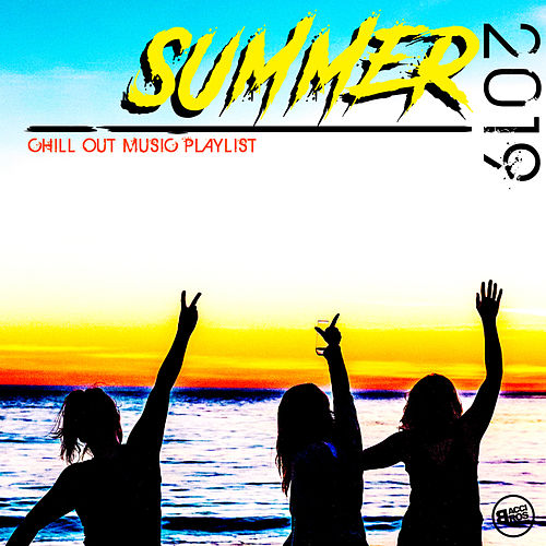 Summer 2019 Chill Out Playlist von Various Artists