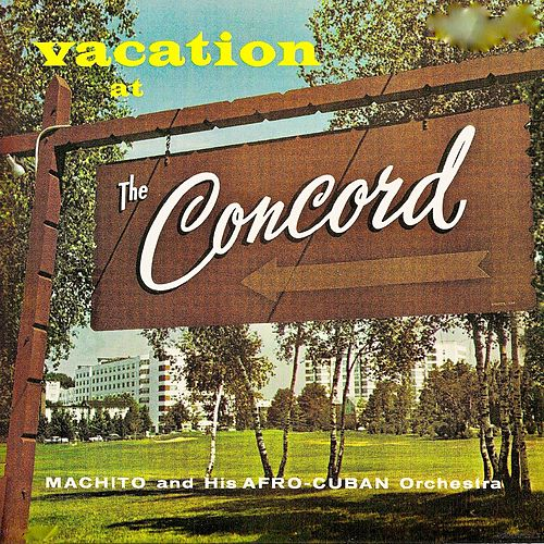 Vacation At The Concord (Remastered) von Machito