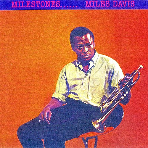 Milestones (Remastered) by Miles Davis