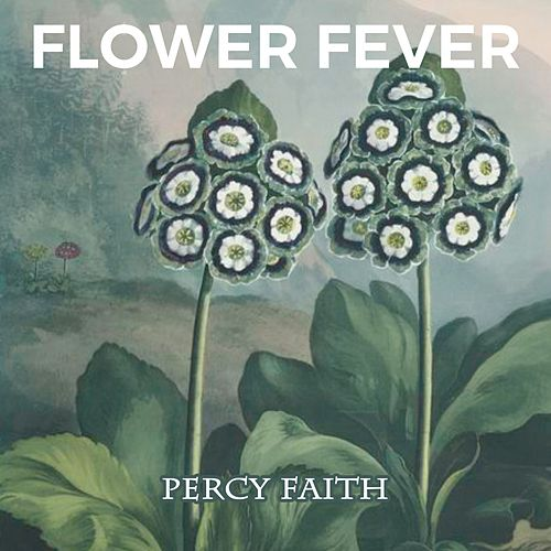 Flower Fever by Percy Faith