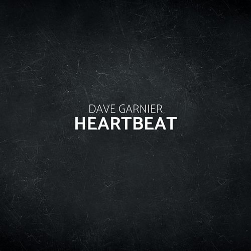 Heartbeat (Extended Mix) by Dave Garnier