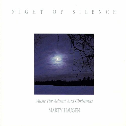 Night of Silence by Marty Haugen