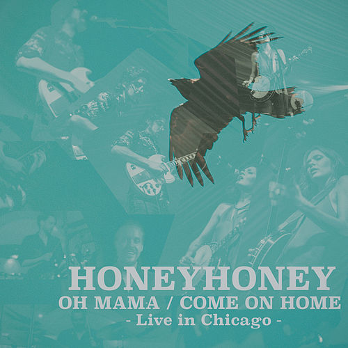 Oh Mama/Come on Home (Live in Chicago) by HoneyHoney