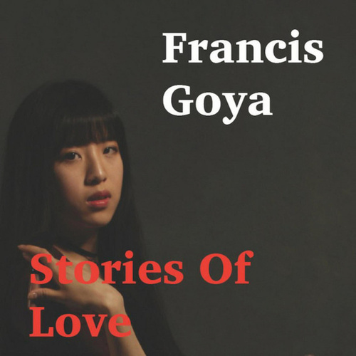Stories of Love (Album) de Francis Goya