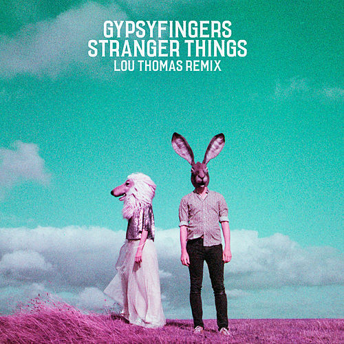 Stranger Things (Lou Thomas Remix) von GypsyFingers