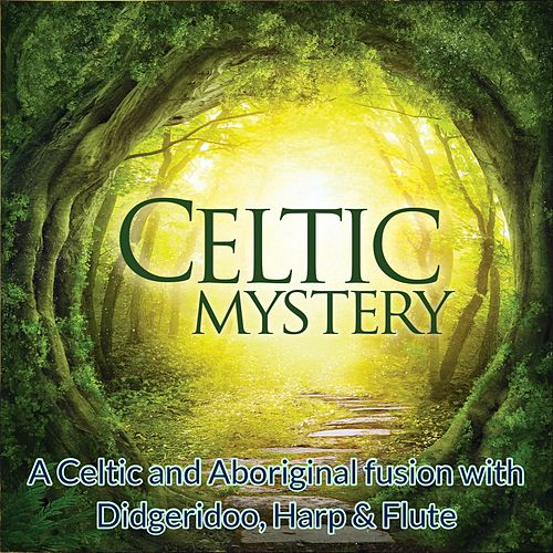 Celtic Mystery (A Celtic and Aboriginal fusion with Didgeridoo, Harp & Flute) by Global Journey