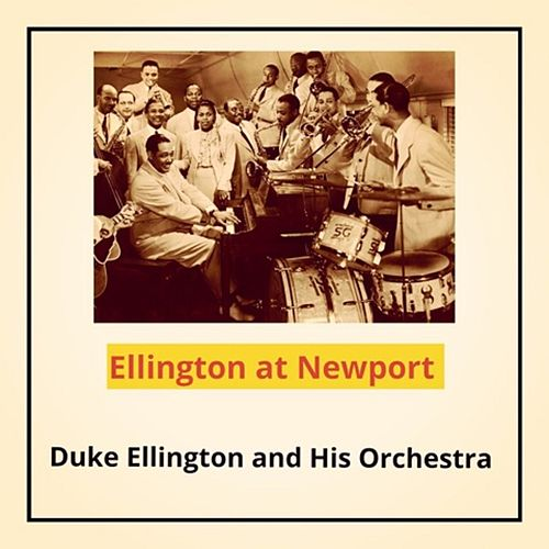 Ellington at Newport von Duke Ellington