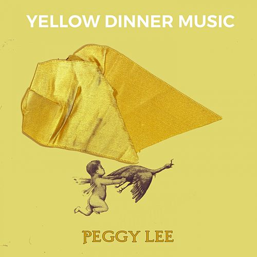 Yellow Dinner Music by Peggy Lee