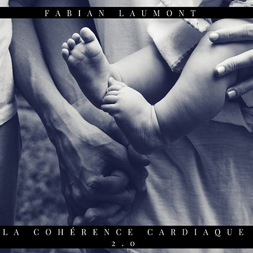 La Cohérence Cardiaque 2.0 von Fabian Laumont