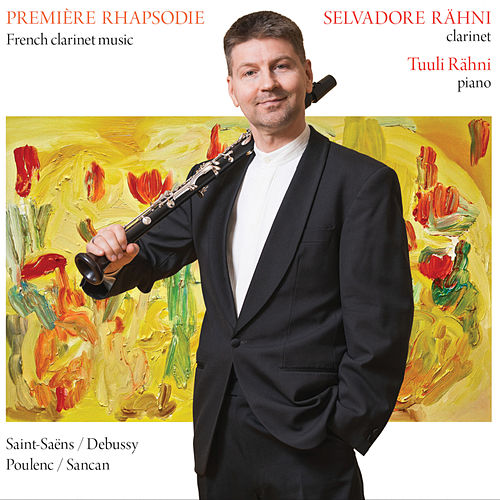 Première rhapsodie: French Clarinet Music by Selvadore Rähni