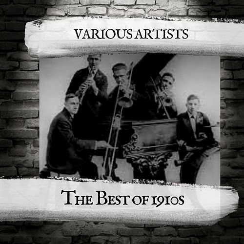 The Best of 1910s by Various Artists