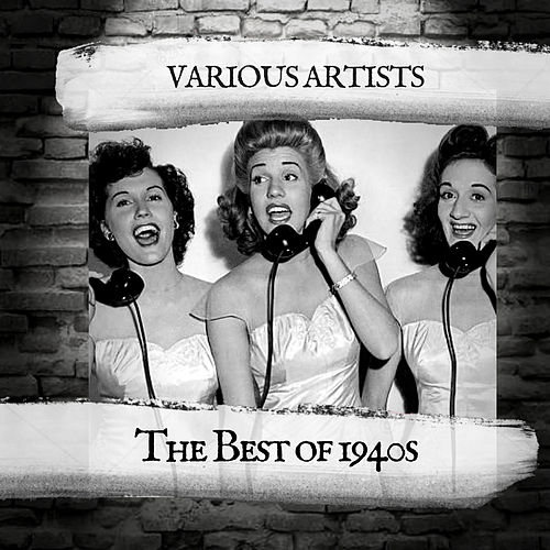 The Best of 1940s by Various Artists