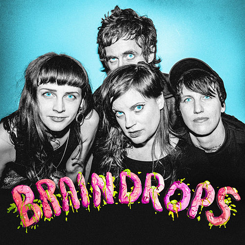 Braindrops by Tropical f*ck Storm
