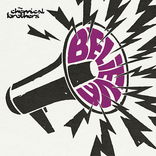 Believe by The Chemical Brothers