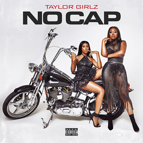 No Cap by Taylor Girlz