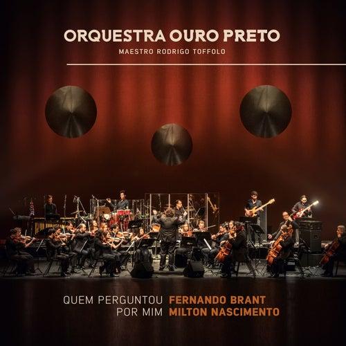 Quem Perguntou por Mim - Fernando Brant e Milton Nascimento de Orquestra Ouro Preto