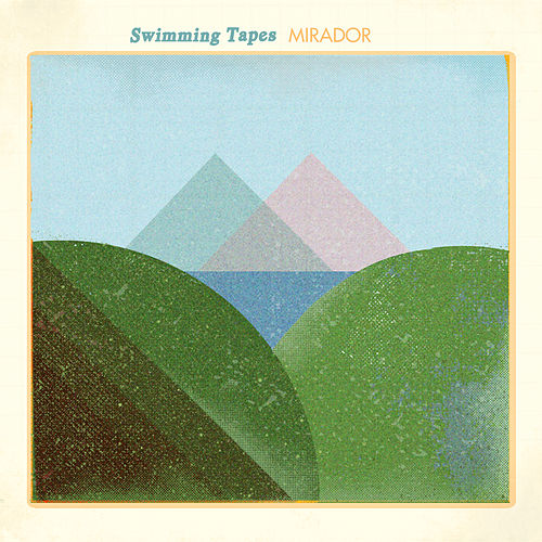 Mirador by Swimming Tapes