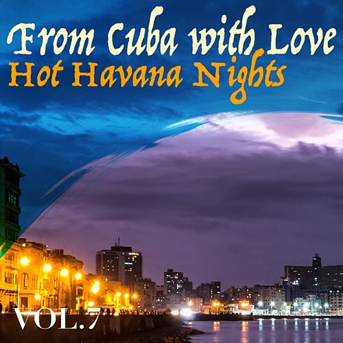 From Cuba with Love, Vol. 7 Hot Havana Nights von Various Artists