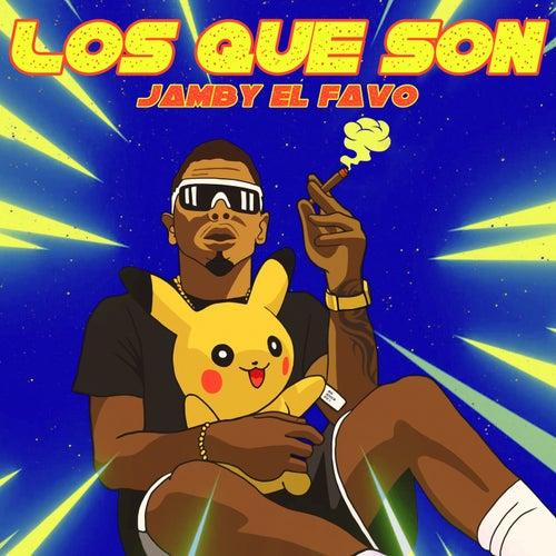 Los Que Son de Jamby El Favo