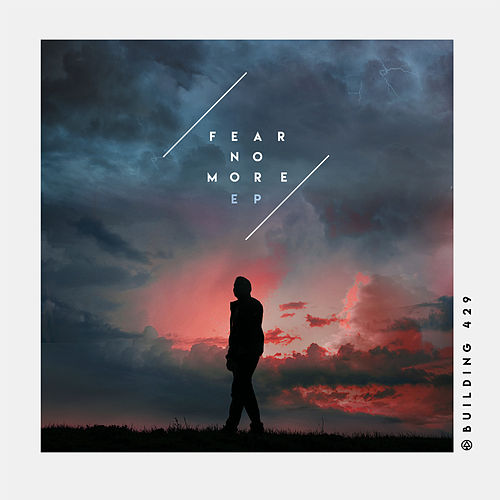 Fear No More EP by Building 429