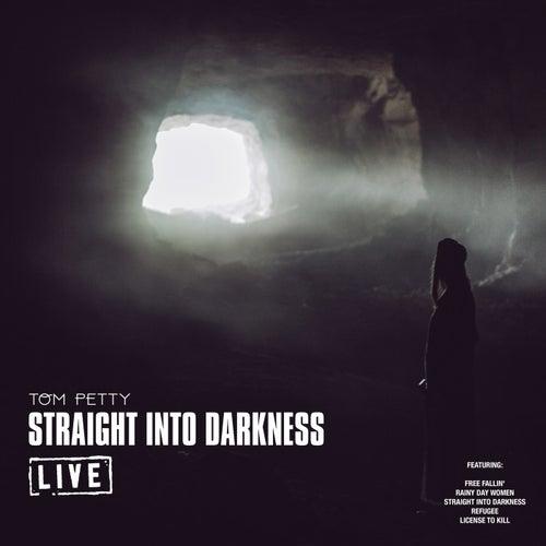 Straight Into Darkness (Live) de Tom Petty