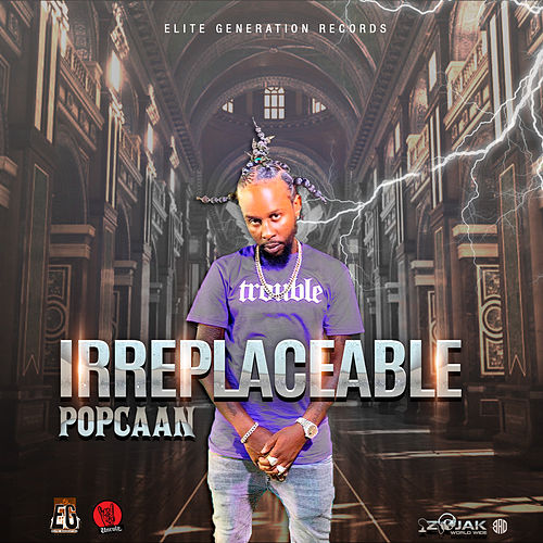 Irreplaceable - Single by Popcaan