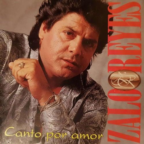 Canto Por Amor de Zalo Reyes
