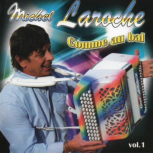 Comme au bal vol 1 by Michel Laroche