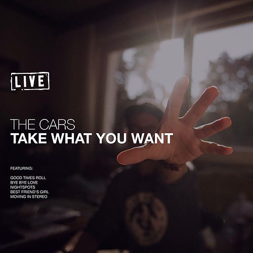 Take What You Want (Live) von The Cars