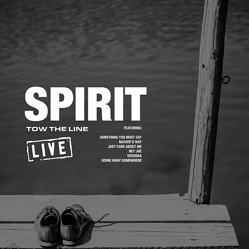 Tow The Line (Live) by Spirit