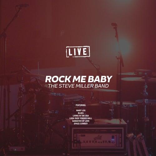 Rock Me Baby (Live) de Steve Miller Band