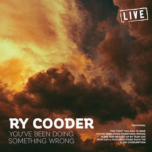 You've Been Doing Something Wrong (Live) von Ry Cooder