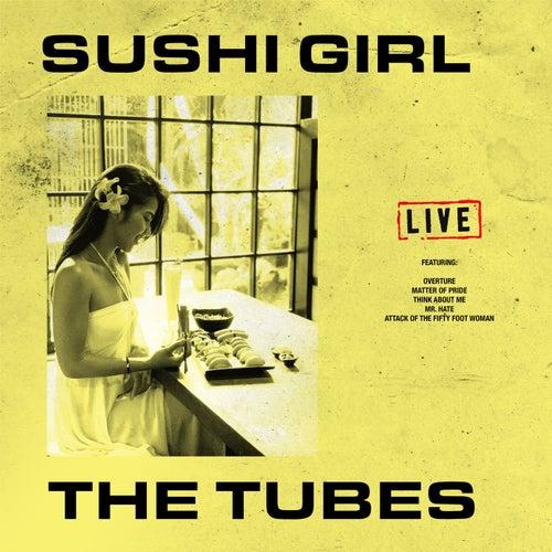Sushi Girl (Live) von The Tubes